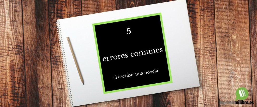 Errores que se comenten al escribir una novela